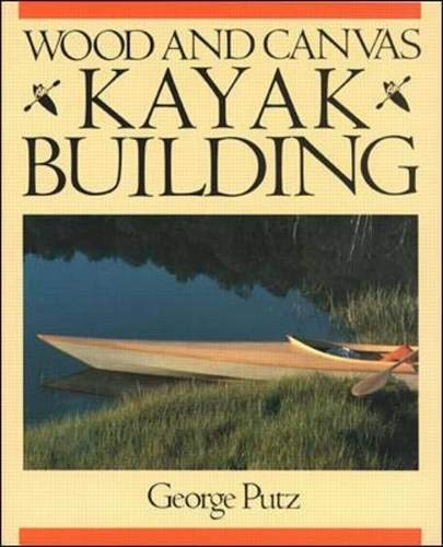 Wood and Canvas Kayak Building: George Putz