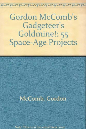 9780071559836: Gordon McComb's Gadgeteer's Goldmine!: 55 Space-Age Projects