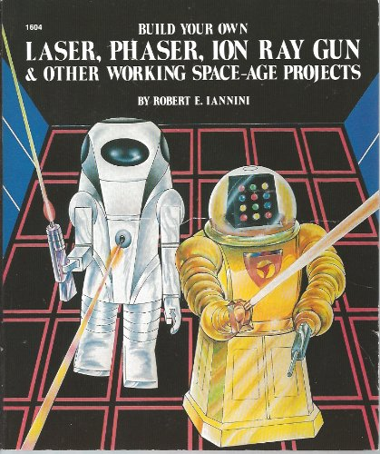 9780071560696: Build Your Own Laser, Phaser, Ion Ray Gun & Other Working Space-Age Projects