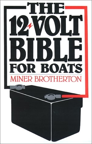 The 12-Volt Bible for Boats: Miner K. Brotherton