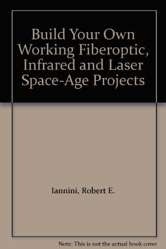 9780071562829: Build Your Own Working Fiberoptic, Infrared and Laser Space-Age Projects