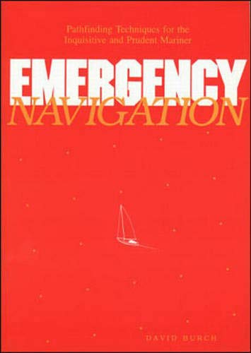 9780071565585: Emergency Navigation: Pathfinding Techniques for the Inquisitive and Prudent Mariner