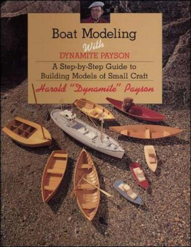9780071573719: Boat Modeling with Dynamite Payson: A Step-by-Step Guide to Building Models of Small Craft