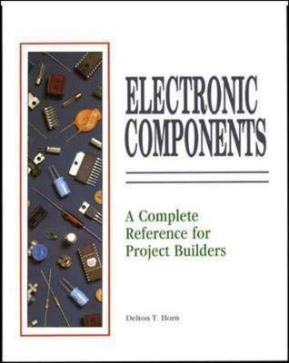 9780071576604: Electronic Components: A Complete Reference for Project Builders