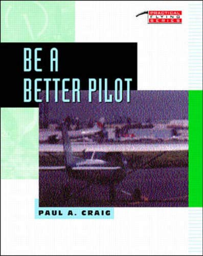9780071576642: Be A Better Pilot (Practical Flying)