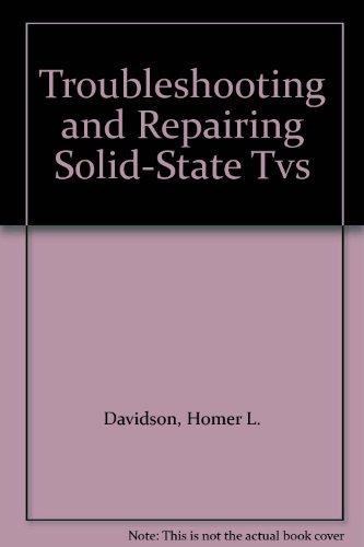 9780071576772: Troubleshooting and Repairing Solid-State Tvs