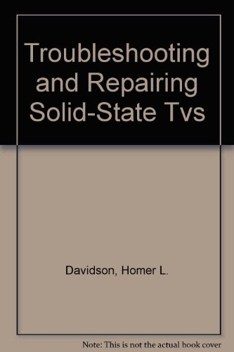 9780071576789: Troubleshooting and Repairing Solid-State Tvs