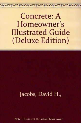 9780071577984: Concrete: A Homeowner's Illustrated Guide (Deluxe Edition)