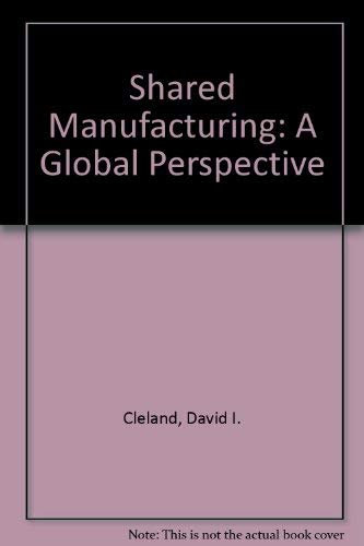9780071578127: Shared Manufacturing: A Global Perspective