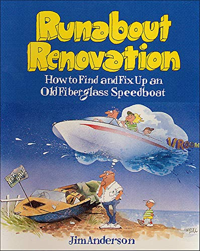 9780071580083: Runabout Renovation: How to Find and Fix Up an Old Fiberglass Speedboat