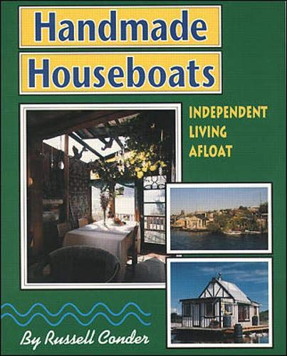 9780071580229: Handmade Houseboats: Independent Living Afloat