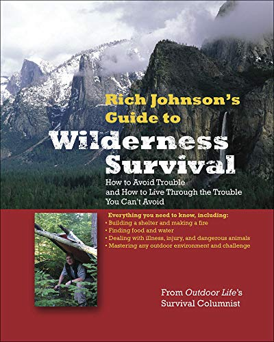 9780071588331: RICH JOHNSON'S GUIDE TO WILDERNESS SURVIVAL: How to Avoid Trouble and How to Live Through the Trouble You Can't Avoid