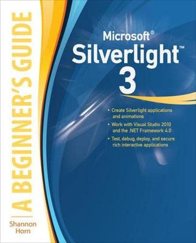 9780071590433: Microsoft Silverlight 3: A Beginner's Guide (Beginner's Guide  (Osborne Mcgraw Hill))