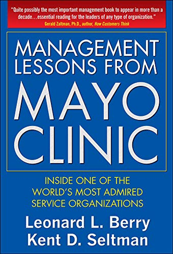 9780071590730: Management Lessons from Mayo Clinic: Inside One of the World's Most Admired Service Organizations
