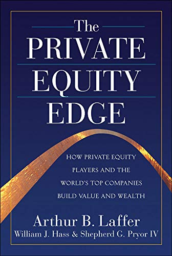 9780071590785: The Private Equity Edge: How Private Equity Players and the World's Top Companies Build Value and Wealth
