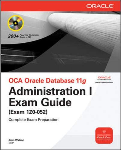 9780071591027: OCA Oracle Database 11g Administration I Exam Guide (Exam 1Z0-052): Administration 1 Exam Guide