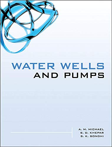 Water Wells and Pumps: A. M. Michael;