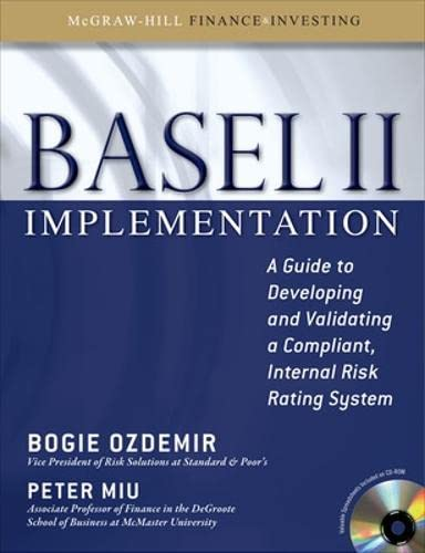 9780071591300: Basel II Implementation: A Guide to Developing and Validating a Compliant, Internal Risk Rating System