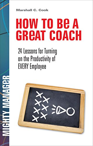 9780071591362: How to Be a Great Coach: 24 Lessons for Turning on the Productivity of Every Employee (Mighty Manager)