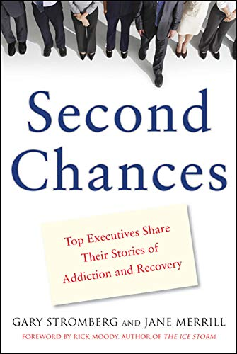 9780071591621: Second Chances: Top Executives Share Their Stories of Addiction & Recovery