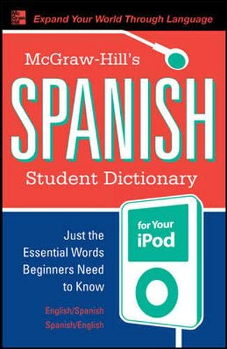 9780071592031: McGraw-Hill's Spanish Student Dictionary for your iPod (MP3 Disc + Guide) (Ty: Short Courses)