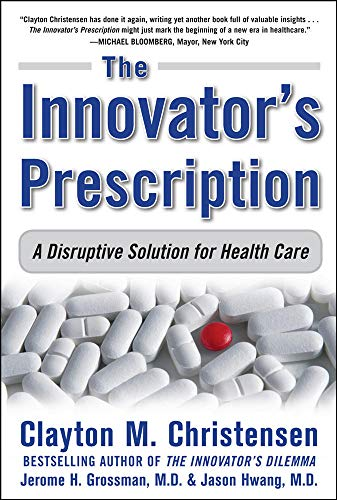 9780071592086: The Innovator's Prescription: A Disruptive Solution for Health Care (Business Books)