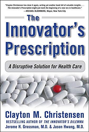 9780071592086: The Innovator's Prescription: A Disruptive Solution for Health Care (Business Books)