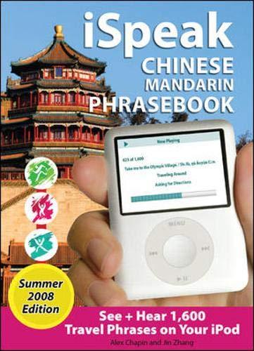 9780071592123: iSpeak Chinese Phrasebook, Summer 2008 Edition: See + Hear Language for Your iPod, Olympic Ed. (Ispeak Audio Phrasebook)