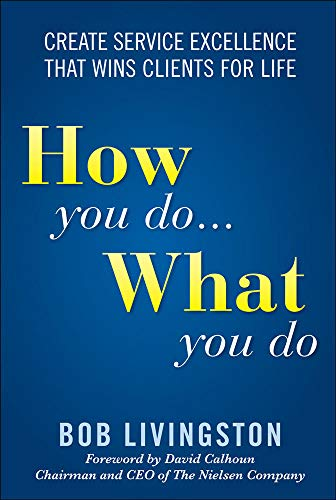 9780071592789: How You Do... What You Do: Create Service Excellence That Wins Clients For Life