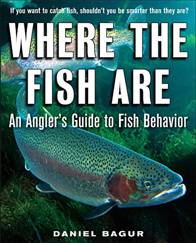 9780071592918: Where the Fish Are: A Science-Based Guide to Stalking Freshwater Fish