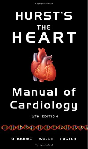 Hurst's the Heart Manual of Cardiology, 12th Edition (9780071592987) by Robert O'Rourke; Richard Walsh; Valentin Fuster
