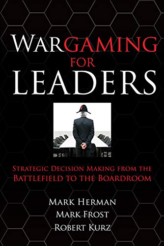 9780071596886: Wargaming for Leaders: Strategic Decision Making from the Battlefield to the Boardroom