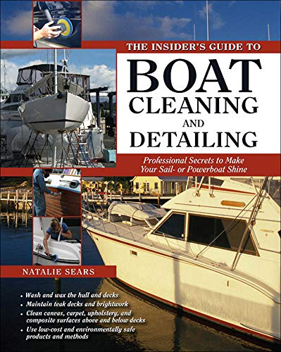 9780071596930: The Insider's Guide to Boat Cleaning and Detailing: Professional Secrets to Make Your Sail-or Powerboat Beautiful (Insiders Guides)