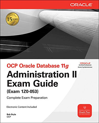 9780071597098: OCP Oracle Database 11g Administration II Exam Guide: Exam 1Z0-053