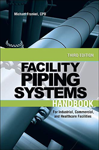 9780071597210: Facility Piping Systems Handbook: For Industrial, Commercial, and Healthcare Facilities (Mechanical Engineering)