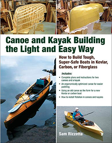 9780071597357: Canoe and Kayak Building the Light and Easy Way: How to Build Tough, Super-Safe Boats in Kevlar, Carbon, or Fiberglass