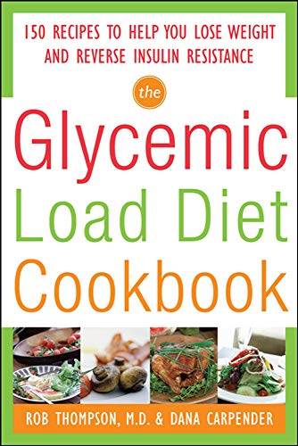 9780071597395: The Glycemic-Load Diet Cookbook: 150 Recipes to Help You Lose Weight and Reverse Insulin Resistance