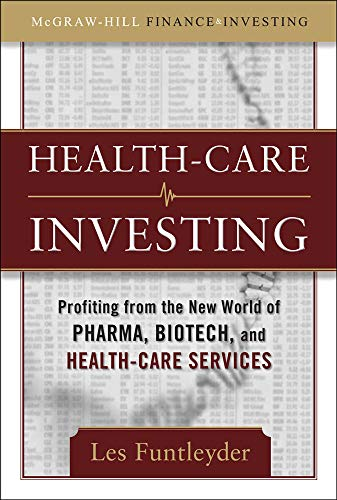 9780071597487: Healthcare Investing: Profiting from the New World of Pharma, Biotech, and Health Care Services (McGraw-Hill Finance & Investing)