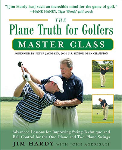 9780071597494: The Plane Truth for Golfers Master Class: Advanced Lessons for Improving Swing Technique and Ball Control for the One- and Two-Plane Swings: Advanced for the One-plane and Two- Plane Swings