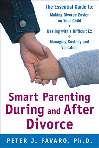 9780071597555: Smart Parenting During and After Divorce: The Essential Guide to Making Divorce Easier on Your Child