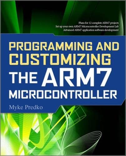 9780071597579: Programming and Customizing the ARM7 Microcontroller