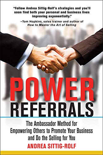 9780071597685: Power Referrals: The Ambassador Method for Empowering Others to Promote Your Business and Do the Selling for You (Business Books)