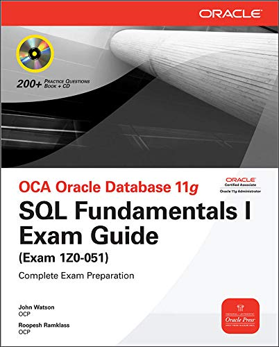 OCA Oracle Database 11g SQL Fundamentals I Exam Guide: Exam 1Z0-051 (Osborne ORACLE Press Series): ...
