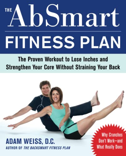 9780071598057: The AbSmart Fitness Plan: The Proven Workout to Lose Inches and Strengthen Your Core Without Straining Your Back