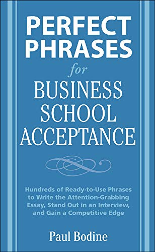 9780071598200: Perfect Phrases for Business School Acceptance (Perfect Phrases Series)