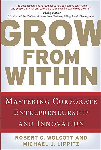 9780071598323: Grow from Within: Mastering Corporate Entrepreneurship and Innovation