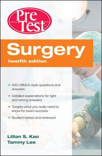 Surgery Pre-Test Self-Assessment & Review, 12th Edition: Lillian S. Kao,