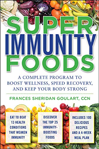 9780071598828: Super Immunity Foods: A Complete Program to Boost Wellness, Speed Recovery, and Keep Your Body Strong: A Complete Program to Boost Wellness, Recover ... and Keep Your Body Strong (All Other Health)