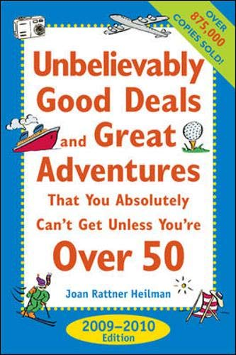 9780071598842: Unbelievably Good Deals and Great Adventures that You Absolutely Can't Get Unless You're Over 50, 2009-2010 (Unbelievably Good Deals & Great ... Absolutely Can't Get Unless You're Over 50)