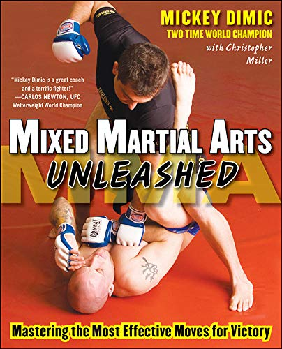 9780071598903: Mixed Martial Arts Unleashed: Mastering the Most Effective Moves for Victory